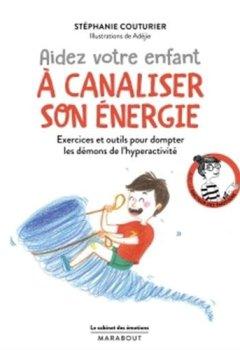 Livres Couvertures de Le cabinet des émotions : Aider votre enfant à canaliser son énergie