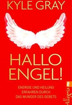 Buchdeckel von Hallo Engel!: Energie und Heilung erfahren durch das Wunder des Gebets