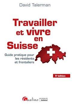 Livres Couvertures de Travailler et vivre en Suisse, 5ème Ed.