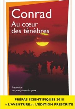 Joseph Conrad - Au coeur des ténèbres : Prepas scientifiques 2017-2018 - Edition prescrite 2019
