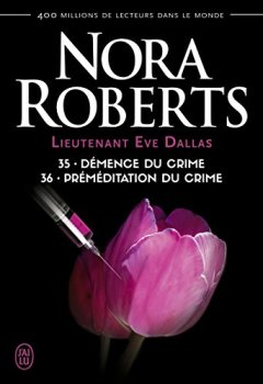Livres Couvertures de Lieutenant Eve Dallas, Tome 35 et 36 : Démence du crime ; Préméditation du crime