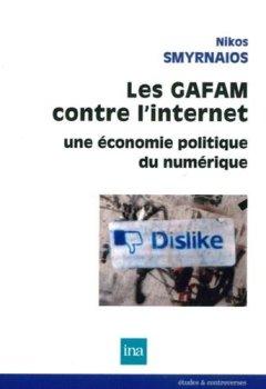 Livres Couvertures de Les GAFAM contre l'internet : Une économie politique du numérique
