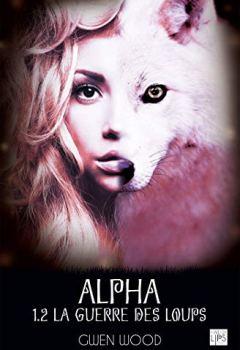 Livres Couvertures de Alpha - La guerre des loups - Tome 1 - Partie 2