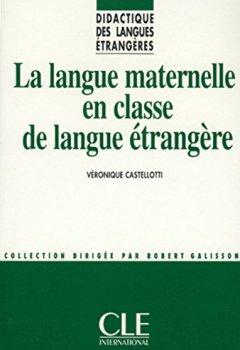 La Langue maternelle en classe de langue étrangère de Indie Author