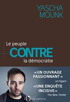 Livres Couvertures de Le peuple contre la démocratie