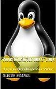Cours utilisateur UNIX et Linux: et prérequis de l'administration système
