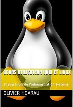 Livres Couvertures de Cours utilisateur UNIX et Linux: et prérequis de l'administration système