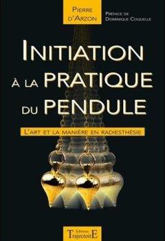 Livres Couvertures de Initiation à la pratique du pendule - L'art et la manière en radiesthésie