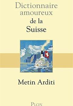 Livres Couvertures de Dictionnaire amoureux de la Suisse