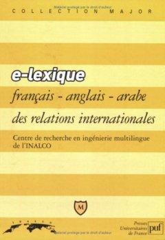 Livres Couvertures de E - Lexique français/anglais/arabe des relations internationales