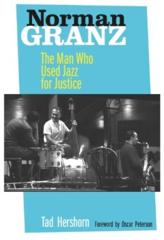 Livres Couvertures de Norman Granz: The Man Who Used Jazz for Justice