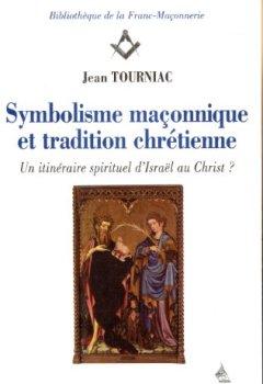 Livres Couvertures de Symbolisme maçonnique et tradition chrétienne : Un itinéraire spirituel d'Israël au Christ ?