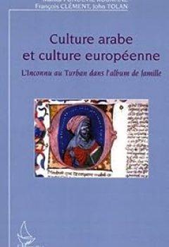 Livres Couvertures de Culture arabe et culture européenne : L'inconnu au turban dans l'album de famille
