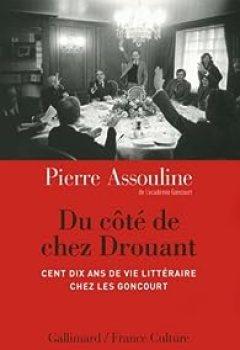 Livres Couvertures de Du côté de chez Drouant : Cent dix ans de vie littéraire chez les Goncourt