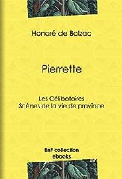 Livres Couvertures de Pierrette: Les Célibataires - Scènes de la vie de province