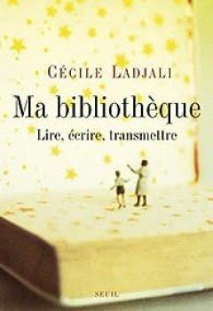 Livres Couvertures de Ma bibliothèque : Lire, écrire, transmettre