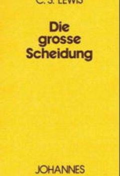 Buchdeckel von Die grosse Scheidung: Oder zwischen Himmel und Hölle (Sammlung Kriterien)