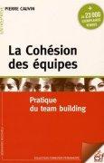 Livres Couvertures de La Cohésion des équipes : Pratique du team building