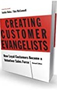 Creating Customer Evangelists: How Loyal Customers Become a Volunteer Sales Force