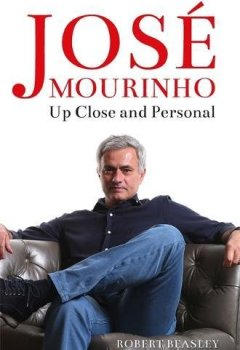 Livres Couvertures de Jose Mourinho: Up Close and Personal