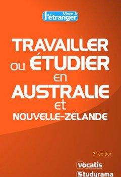 Livres Couvertures de Travailler ou étudier en Australie et Nouvelle-Zélande