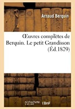 Livres Couvertures de Oeuvres complètes de Berquin. Le petit Grandisson