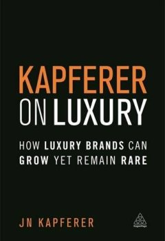 Livres Couvertures de Kapferer on Luxury: How Luxury Brands Can Grow Yet Remain Rare