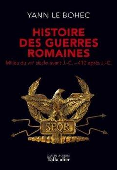 Livres Couvertures de Histoire des guerres romaines : Milieu du VIIIe siècle avant J.-C.-410 après J.-C.