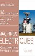 Livres Couvertures de Machines électriques: Machines à courant continu, asservissements linéaires à l'usage de l'enseignement supérieur : écoles d'ingénieur, B.T.S., I.U.T., Maîtrise E.E.A