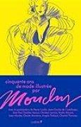 Cinquante ans de mode illustrée par Mouchy: Avec la participation de Pierre Cardin, Jean-Charles de Castelbajac, Jean Paul Gaultier, Kenzo, ...