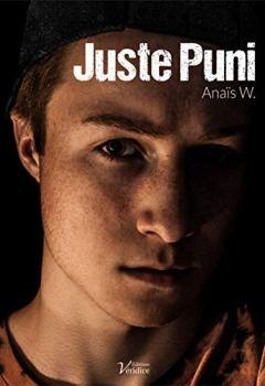 Livres Couvertures de Juste Puni: Un roman qui va vous donner le courage d'affronter les coups durs de la vie !