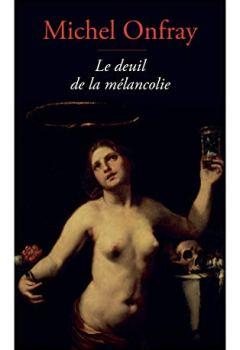 Livres Couvertures de Le Deuil de la mélancolie