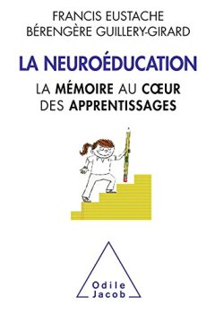Livres Couvertures de La Neuroéducation: La mémoire au cœur des apprentissages