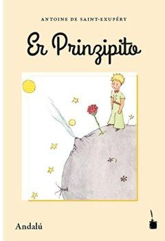 Portada del libro deDer Kleine Prinz. Er Prinzipito - Andalú: Andalusisch