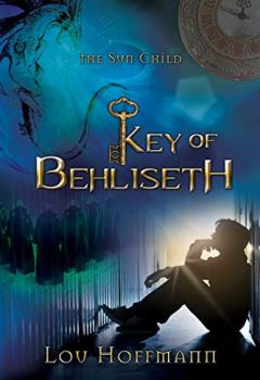 Livres Couvertures de Key of Behliseth (The Sun Child Chronicles Book 1) (English Edition)