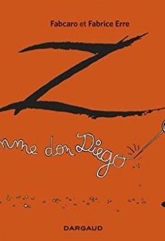 Livres Couvertures de Z comme Don Diego - Intégrale - tome 0 - Z comme Don Diego - intégrale