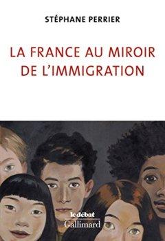 Livres Couvertures de La France au miroir de l'immigration