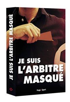 Livres Couvertures de Je suis l'arbitre masqué