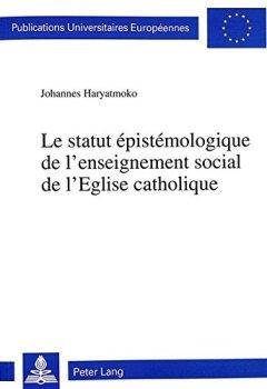 Le Statut Epistemologique de L'Enseignement Social de L'Eglise Catholique de Indie Author
