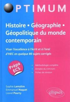 Livres Couvertures de Histoire - Géographie - Géopolitique du monde contemporain. Viser lexcellence à lécrit mais aussi à loral dHEC en quelque 80 sujets corrigés