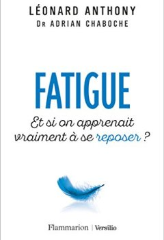 Fatigue - Et si on apprenait vraiment à se reposer ? de Indie Author
