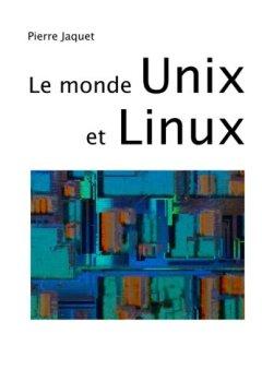 Livres Couvertures de Le monde Unix et Linux