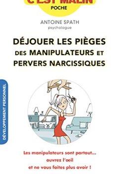 Livres Couvertures de Déjouer les pièges des manipulateurs et pervers narcissiques, c'est malin