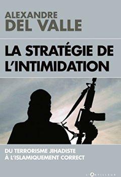 Livres Couvertures de La stratégie de l'intimidation: Du terrorisme jihadiste à l'islamiquement correct
