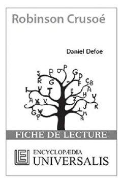 Livres Couvertures de Fiche de lecture Universalis. Robinson Crusoé de Daniel Defoe