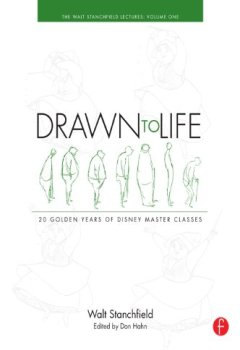Livres Couvertures de Drawn to Life: 20 Golden Years of Disney Master Classes Volume 1: Volume 1: The Walt Stanchfield Lectures