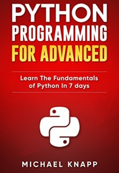 Livres Couvertures de Python: Programming for Advanced: Learn the Fundamentals of Python in 7 Days (English Edition)