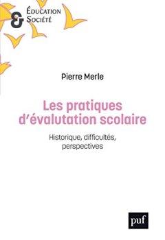 Livres Couvertures de Les pratiques d'évaluation scolaire : Historique, difficultés, perspectives