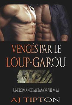Livres Couvertures de Vengés par le Loup-Garou: Une Romance Métamorphe M-M (Loups-Garous de Singer Valley t. 3)