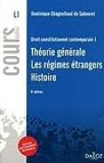 Droit constitutionnel contemporain 1. Théorie générale - Les régimes étrangers - Histoire - 9e éd.